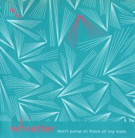 whistler / don't jump in front of my train( 7