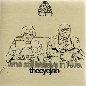 EYE JAB / WHO STILL BELIEVE IN LOVE( 7