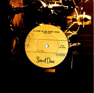 SON OF DAVE / LIFE IS SO EASY NOW(7